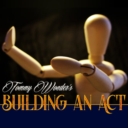 Building an Act by Tommy Wonder