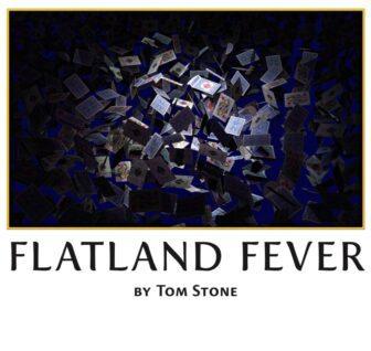 Flatland Fever